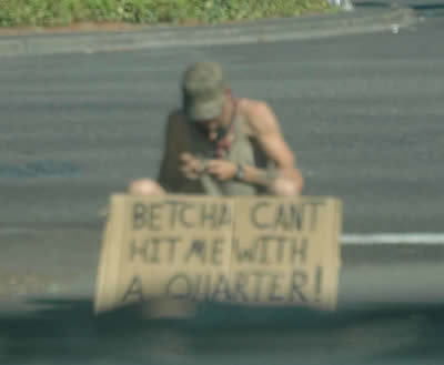 1 - homeless people with funny signs