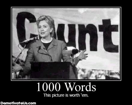 words picture worth hillary clinton demotivational poster
