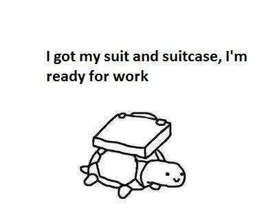 1312694984049 - business turtle has no time for your shenanigans