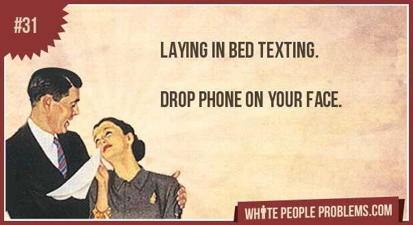 31 - white people problems