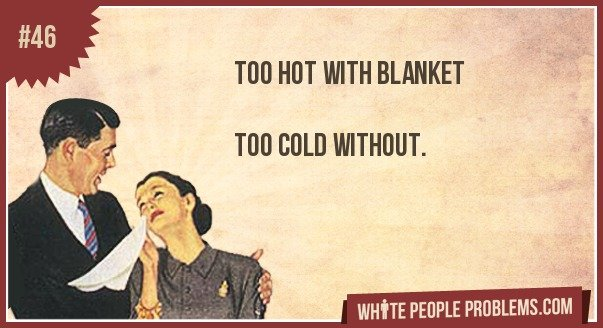 46 - white people problems