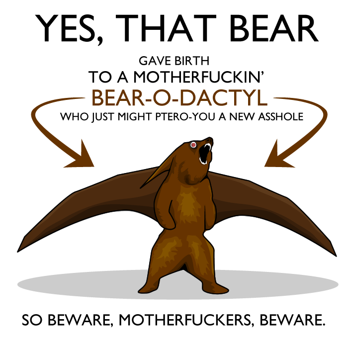 7 - i am the mother f*cking pterodactyl