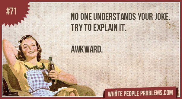 71 - white people problems