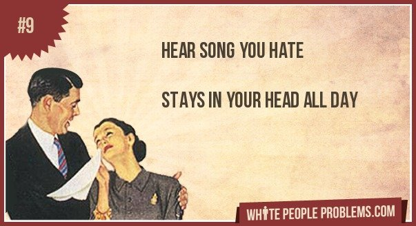 9 - white people problems