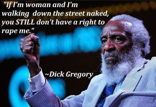 "if im a womandick gregory500x340 - the smartest ""quotes"" of all time"