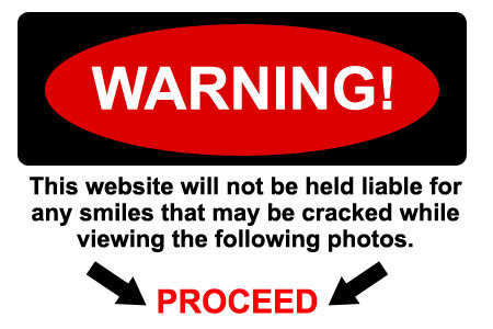 warning - just a bunch of funny random pics