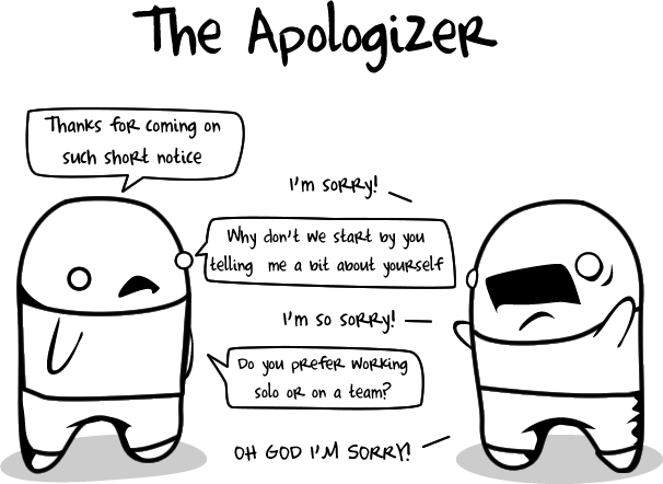 apologizer - 10 types of crappy interviewees