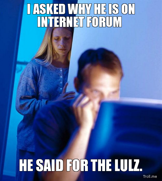 asked why internet forum said for lulz