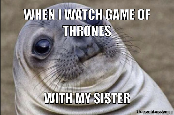 background - game of thrones with my sister