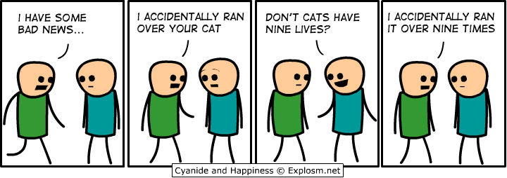 badnews - cyanide and happiness...yes even more.
