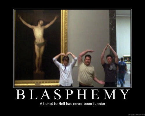 blasphemy - motivational posters!!!
