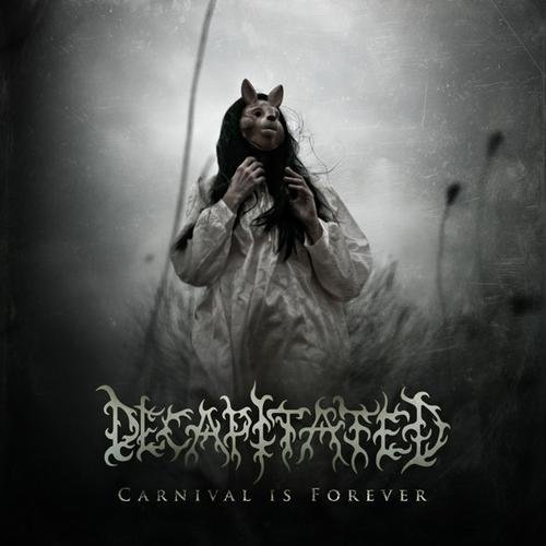 decapitated carnival forever