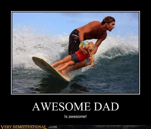 demotivational posters awesome dad
