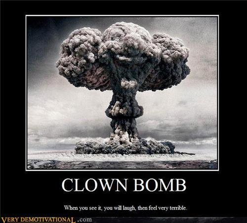 demotivational posters clown bomb