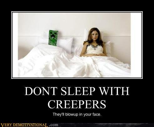 demotivational posters dont sleep creepers