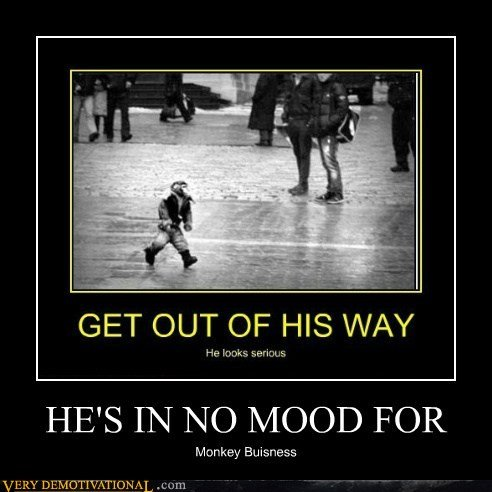 demotivational posters hes mood for