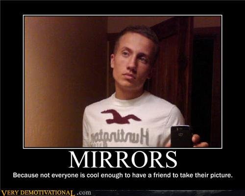 demotivational posters mirrors
