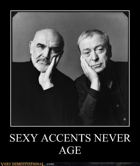 demotivational posters sexy accents never age