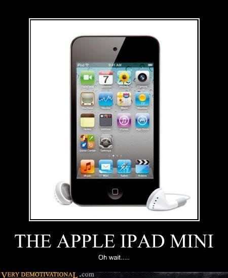 demotivational posters apple ipad mini another stupid post did for lolz