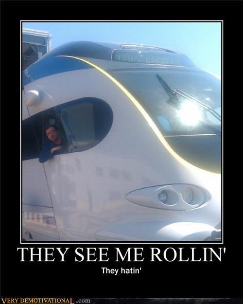 demotivational posters they see rollin