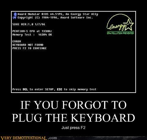 demotivational posters forgot plug keyboard