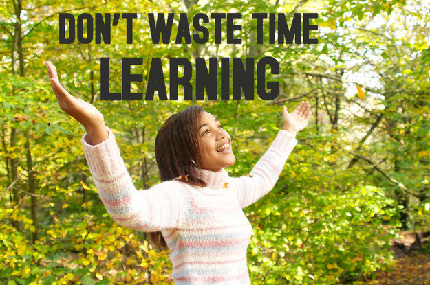 donw waste time learning