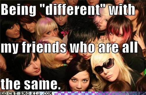 emo scene hipster being different friends who are all same
