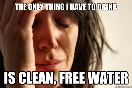 first world problem there