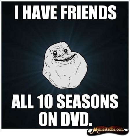 friends dvd forever alone