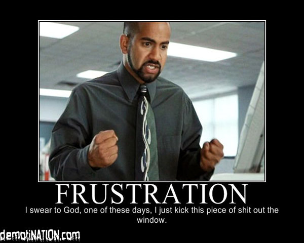 frusteration - yet another motivational poster post
