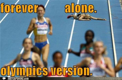 funny captions forever alone olympics version
