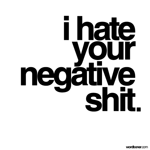 hate your negative