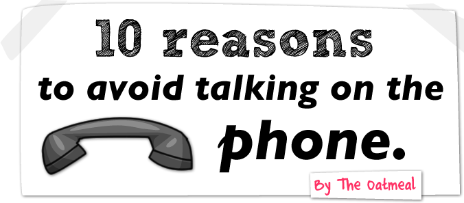 header - 10 reasons to avoid talking to people on the phone.