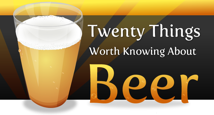 header - 20 things worth knowing about beer!