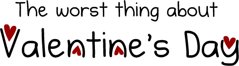 header - the worst things about valentine's day