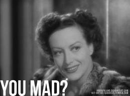 imagescabn8qf5 - you mad bro?