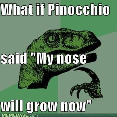 internet memes what pinocchio said nose will grow now