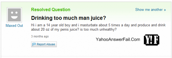 is it too much - yahoo answers at their best