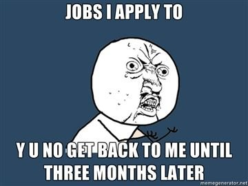 jobs apply get back until three months later