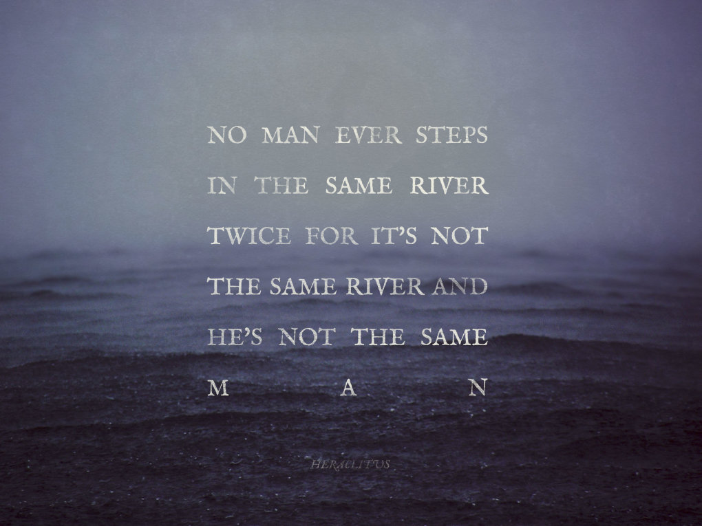 man steps same river twice heraclitus