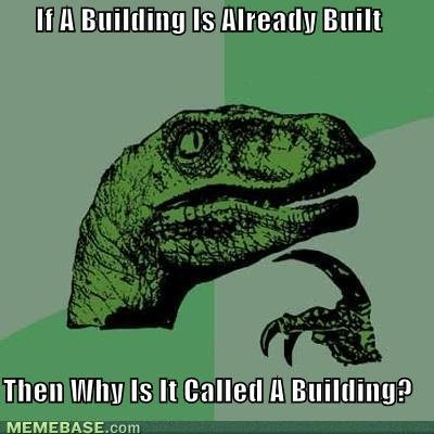 memes building already built why called building