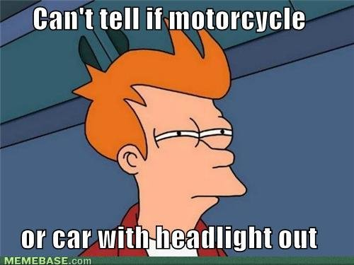 memes cant tell motorcycle car headlight out