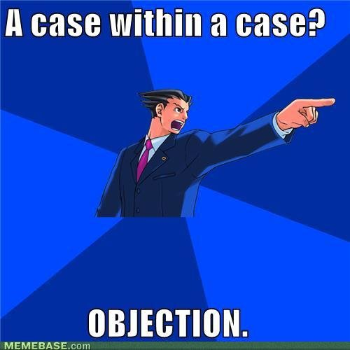 memes case within case objection