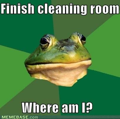memes finish cleaning room where