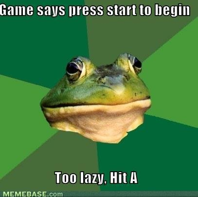 memes game says press start begin too lazy hit