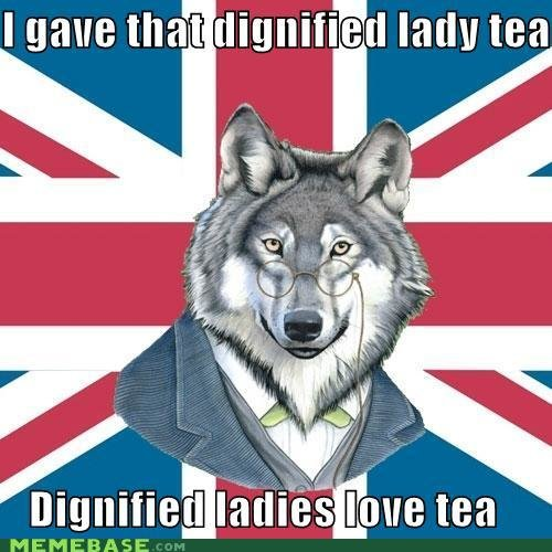 memes gave dignified lady tea