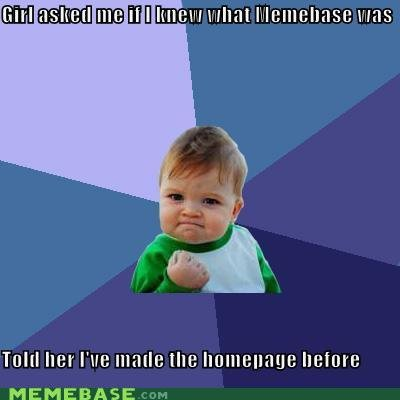 memes girl asked knew what memebase told her ive made homepage