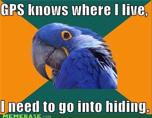 memes gps knows where live need into hiding