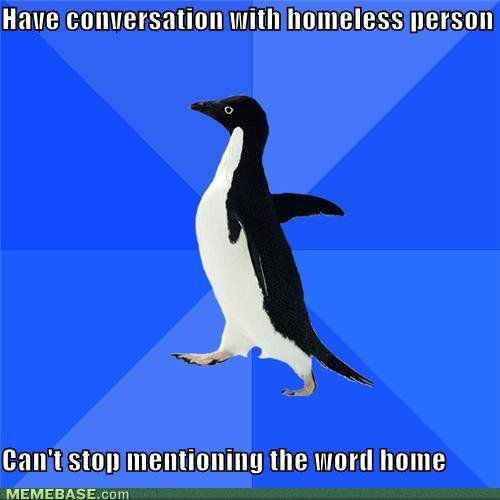 memes conversation homeless person cant stop mentioning word home