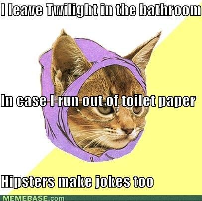 memes hipster kitty leave twilight bathroom case run out toilet paper